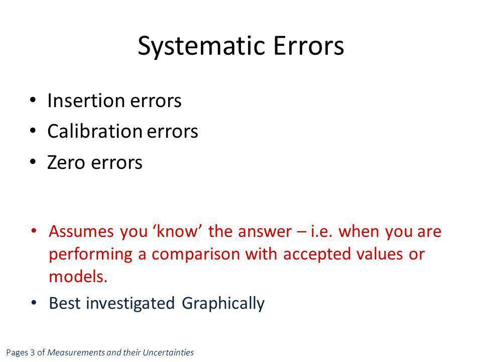 Systematic Errors Insertion errors Calibration errors Zero errors