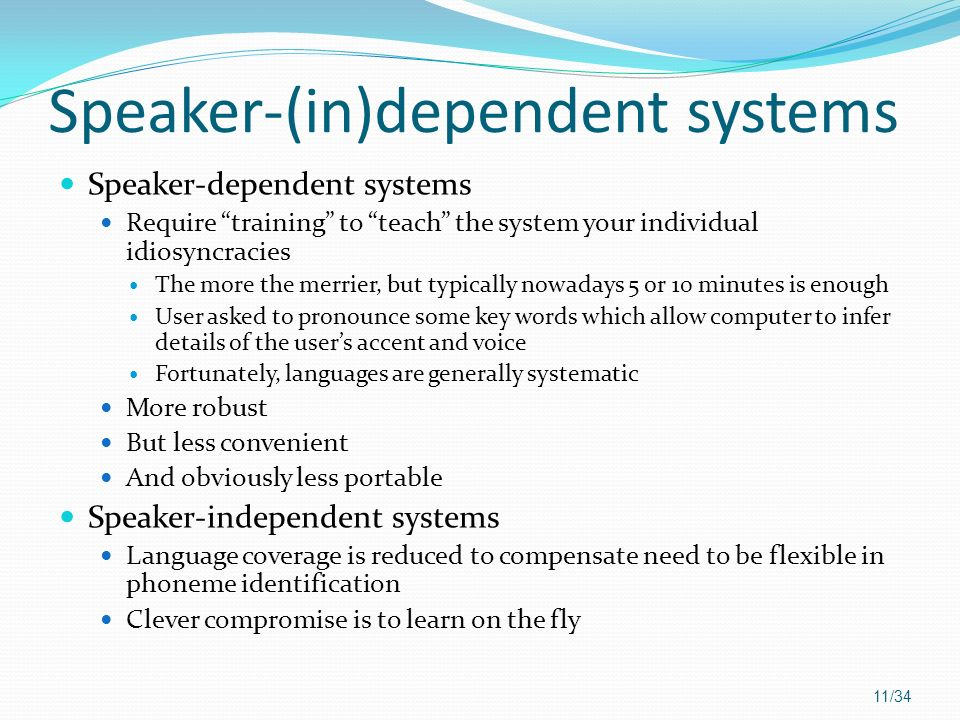 Speaker-(in)dependent systems