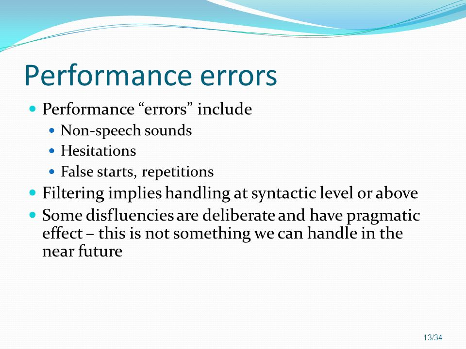 Performance errors Performance errors include