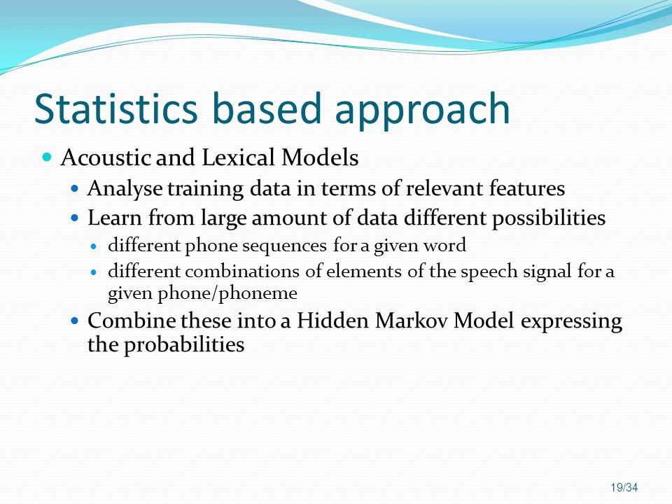 Statistics based approach