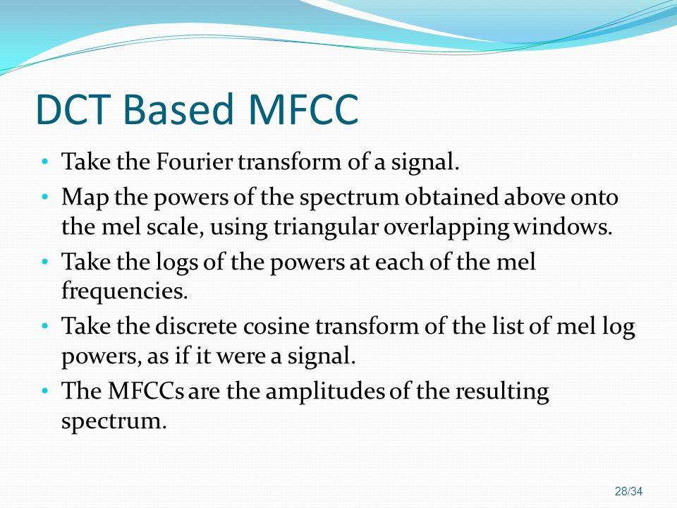 DCT Based MFCC Take the Fourier transform of a signal.