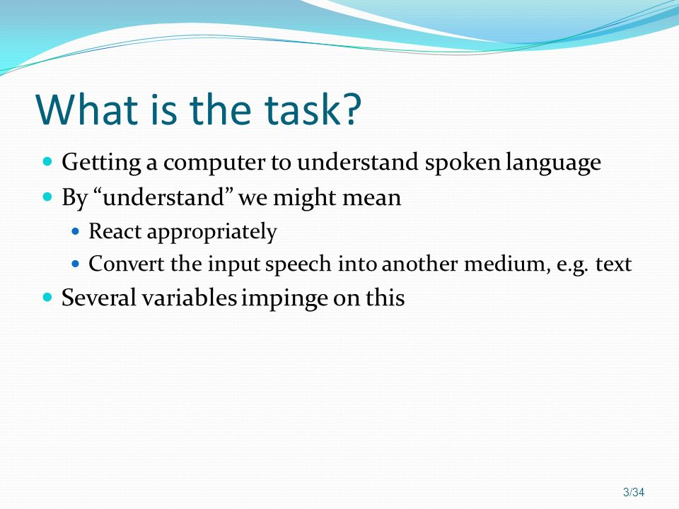 What is the task Getting a computer to understand spoken language
