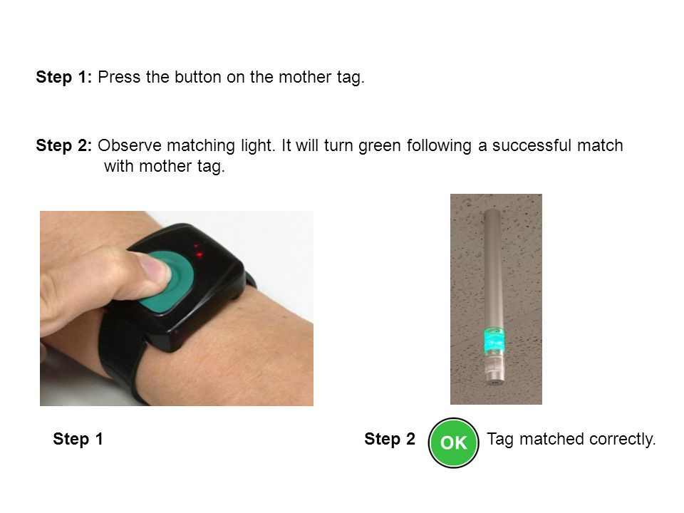 Step 1: Press the button on the mother tag.