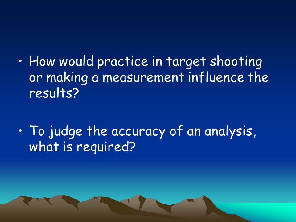 How would practice in target shooting or making a measurement influence the results