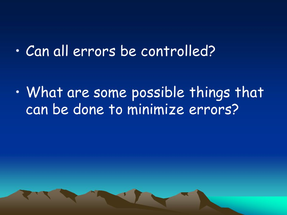 Can all errors be controlled