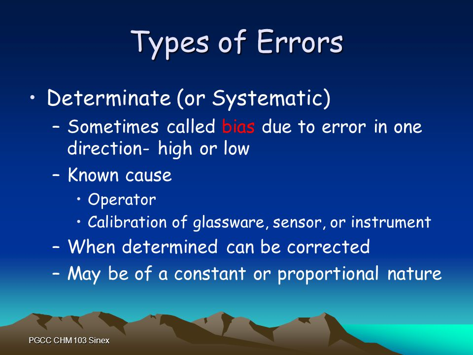 Types of Errors Determinate (or Systematic)