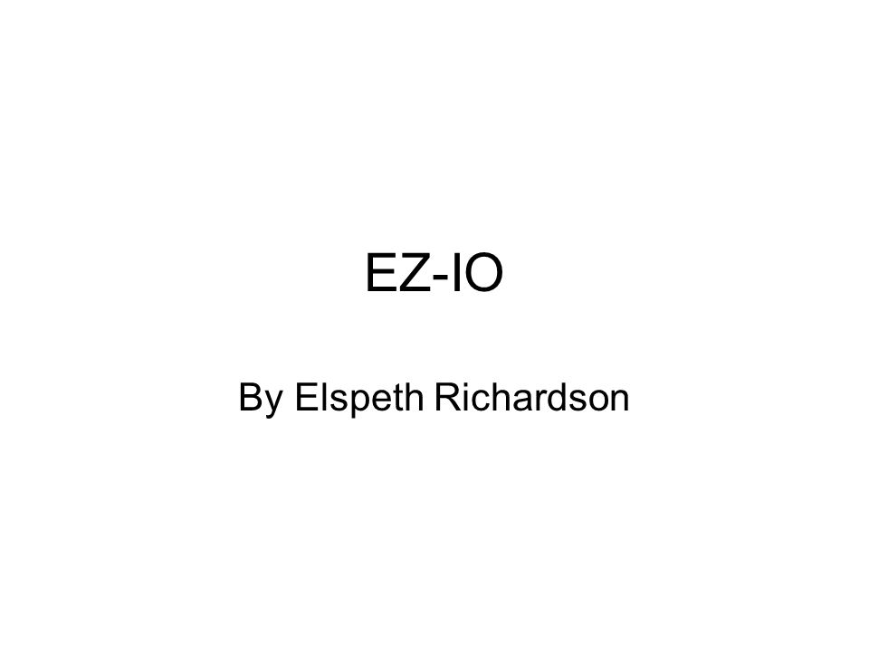 EZ-IO By Elspeth Richardson