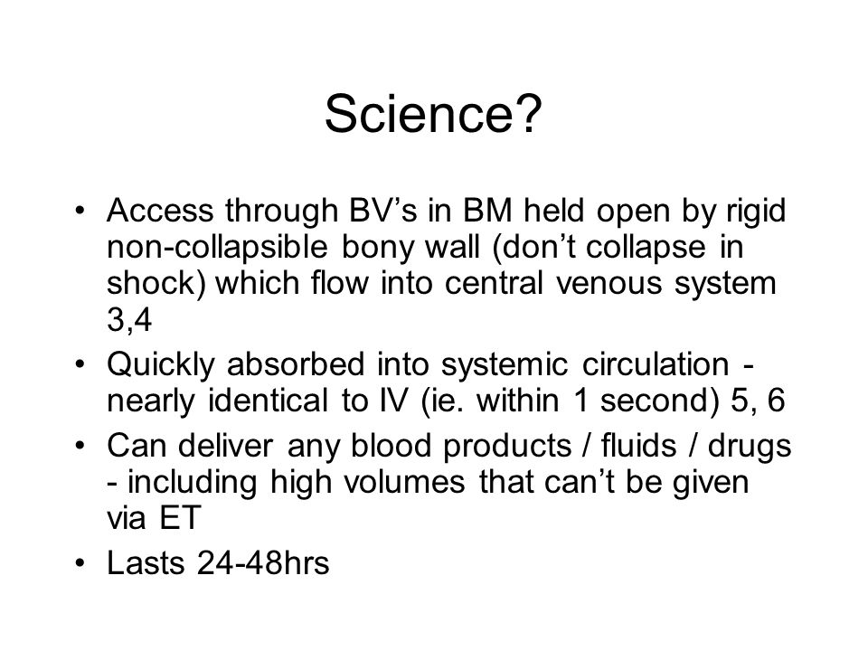 Science Access through BV's in BM held open by rigid non-collapsible bony wall (don't collapse in shock) which flow into central venous system 3,4.