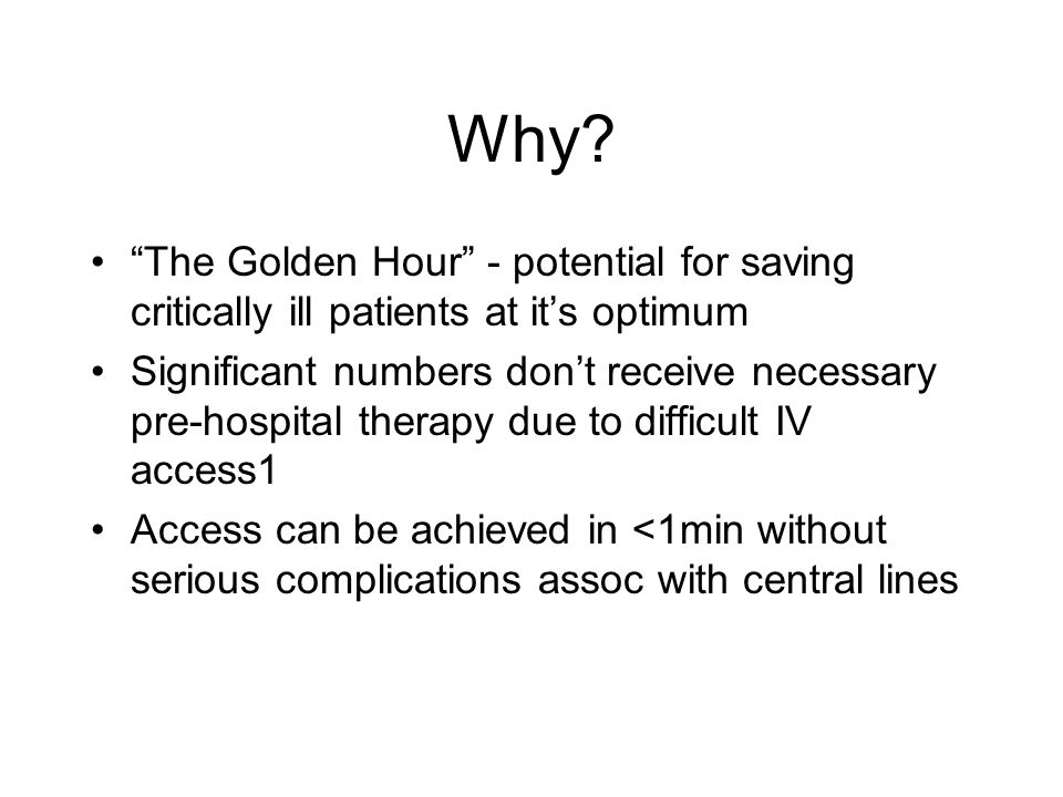 Why The Golden Hour - potential for saving critically ill patients at it's optimum.
