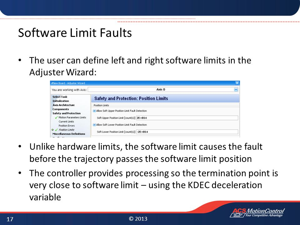 Software Limit Faults The user can define left and right software limits in the Adjuster Wizard: