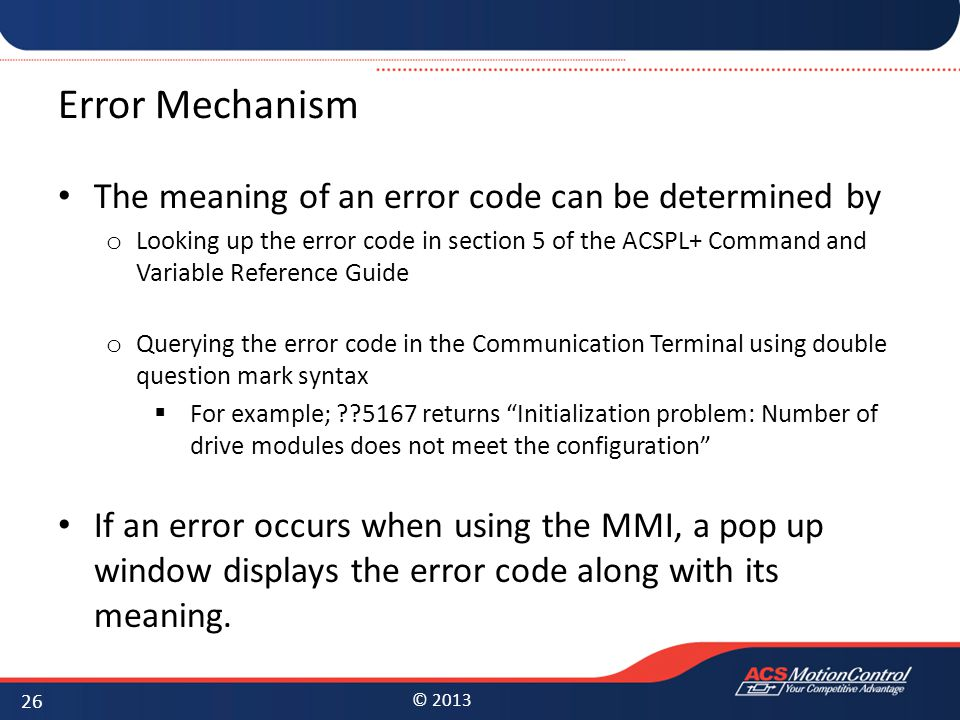 Error Mechanism The meaning of an error code can be determined by
