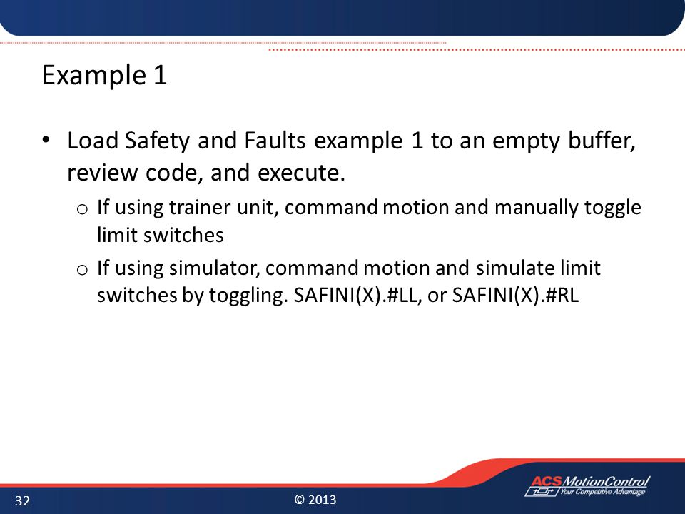 Example 1 Load Safety and Faults example 1 to an empty buffer, review code, and execute.