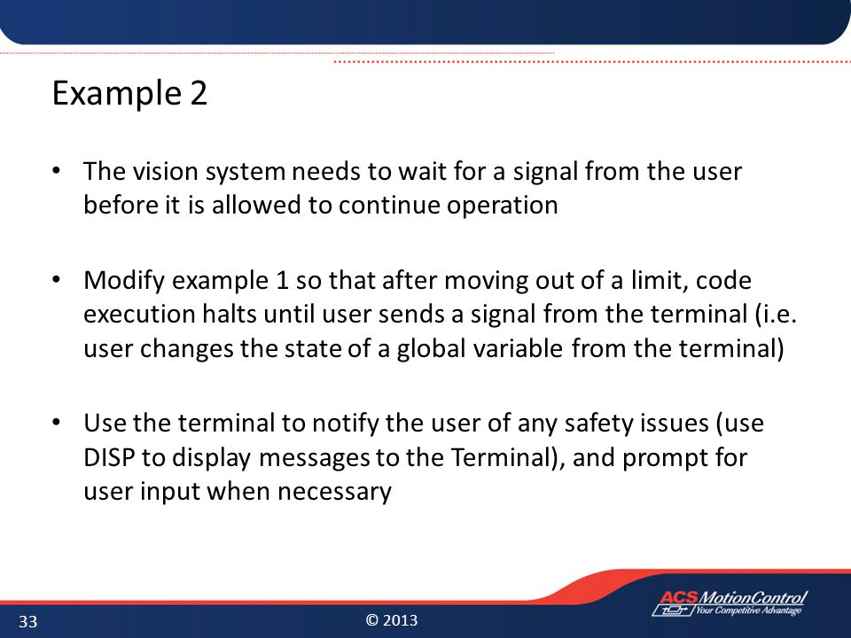 Example 2 The vision system needs to wait for a signal from the user before it is allowed to continue operation.