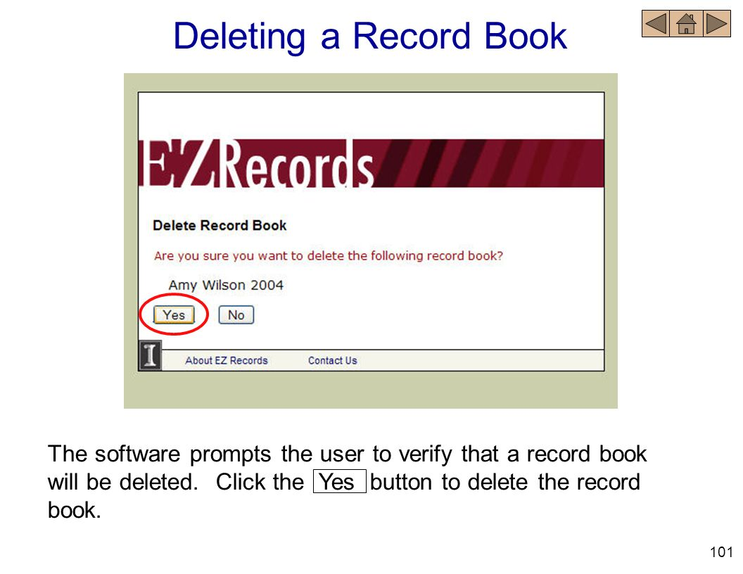 Deleting a Record Book The software prompts the user to verify that a record book will be deleted. Click the Yes button to delete the record book.