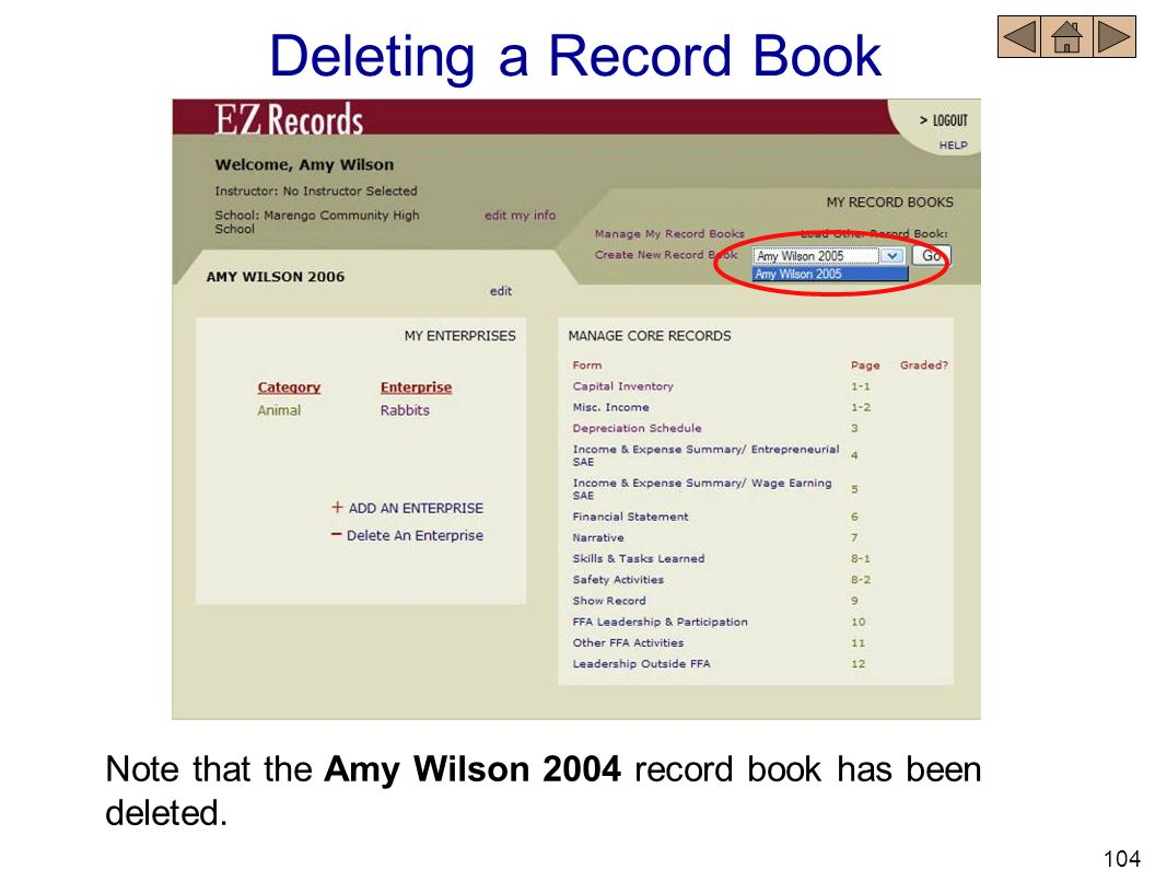 Deleting a Record Book Note that the Amy Wilson 2004 record book has been deleted. 104