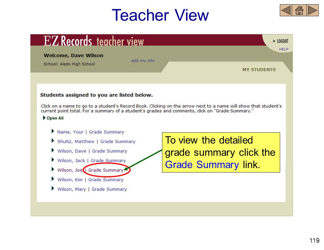 Teacher View To view the detailed grade summary click the Grade Summary link. 119