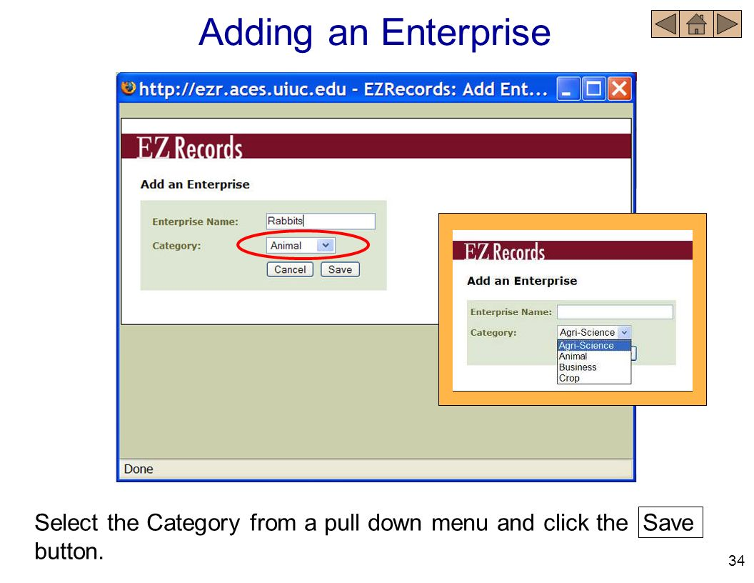 Adding an Enterprise Select the Category from a pull down menu and click the Save button. 34