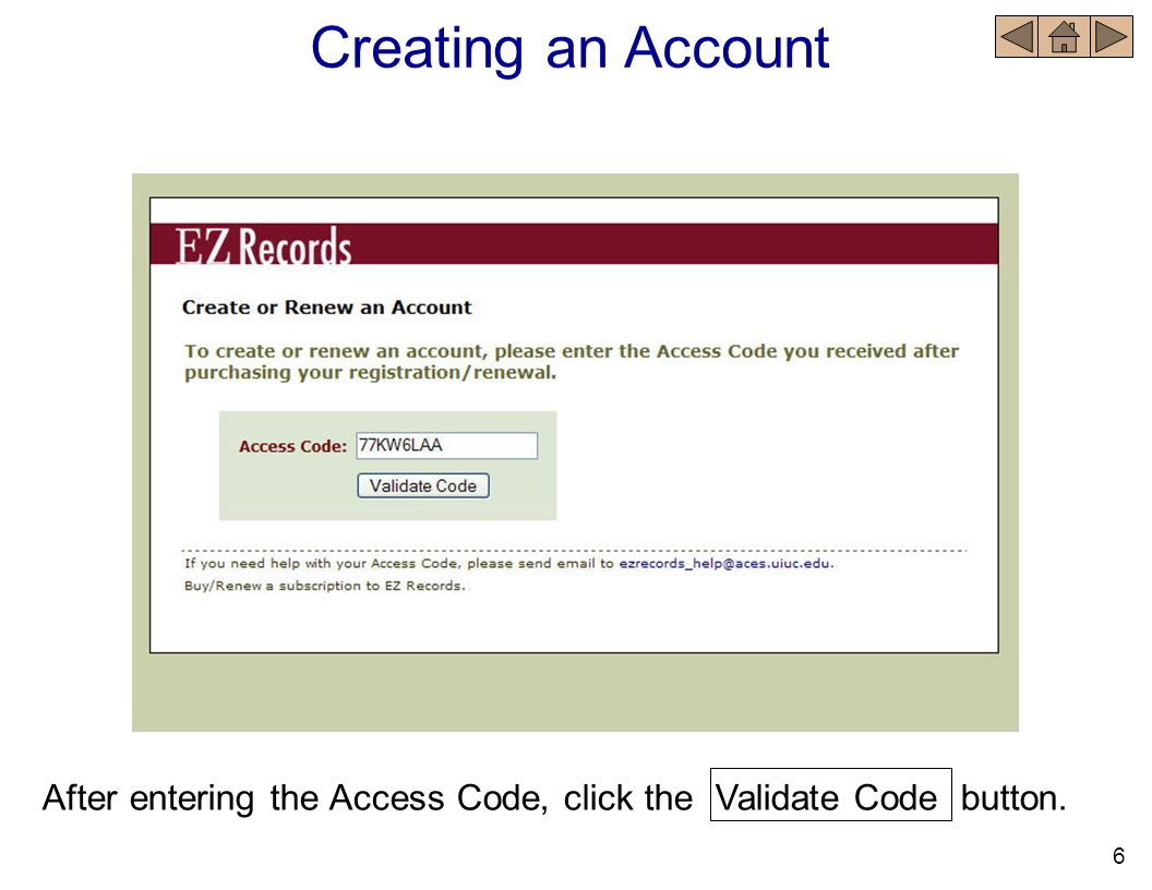 Creating an Account After entering the Access Code, click the Validate Code button. 6