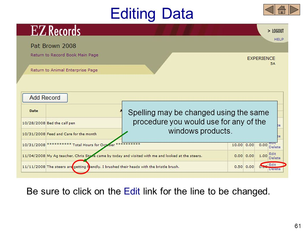 Editing Data Spelling may be changed using the same. procedure you would use for any of the. windows products.