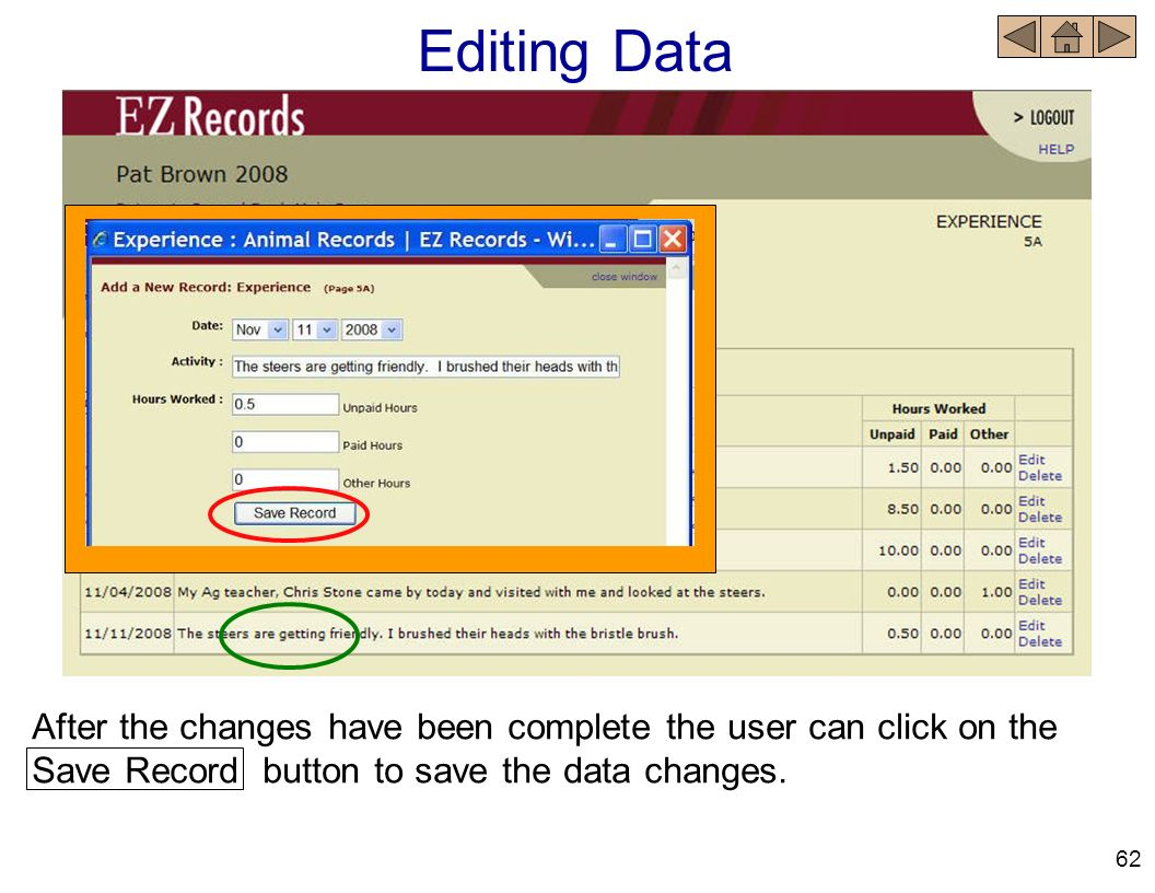 Editing Data After the changes have been complete the user can click on the Save Record button to save the data changes.