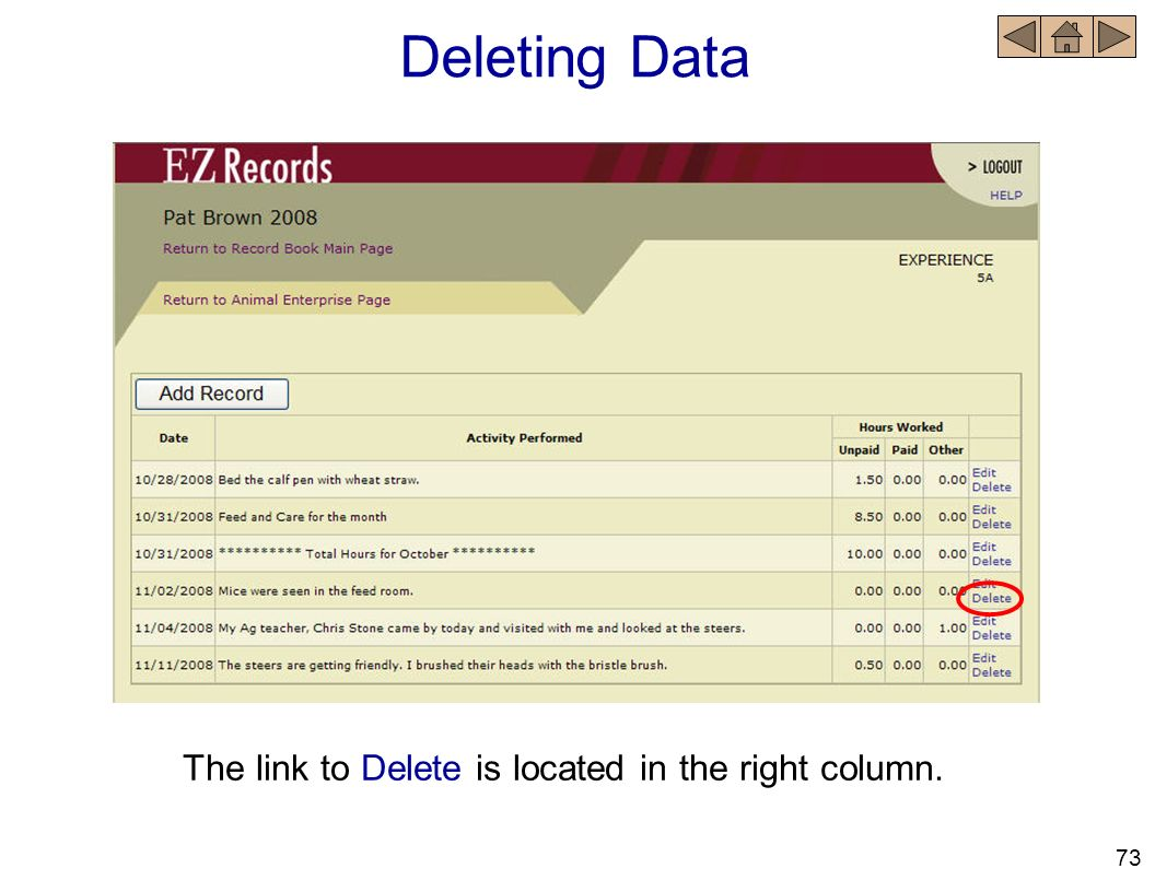 Deleting Data The link to Delete is located in the right column. 73