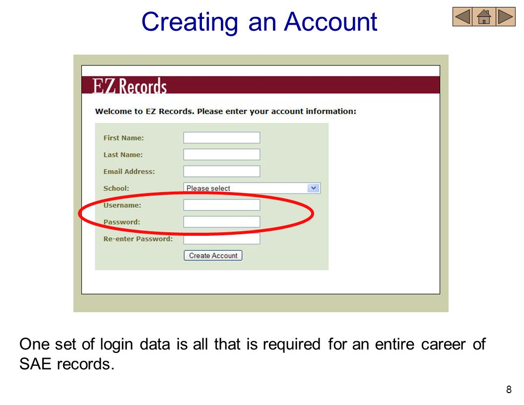 Creating an Account One set of login data is all that is required for an entire career of SAE records.
