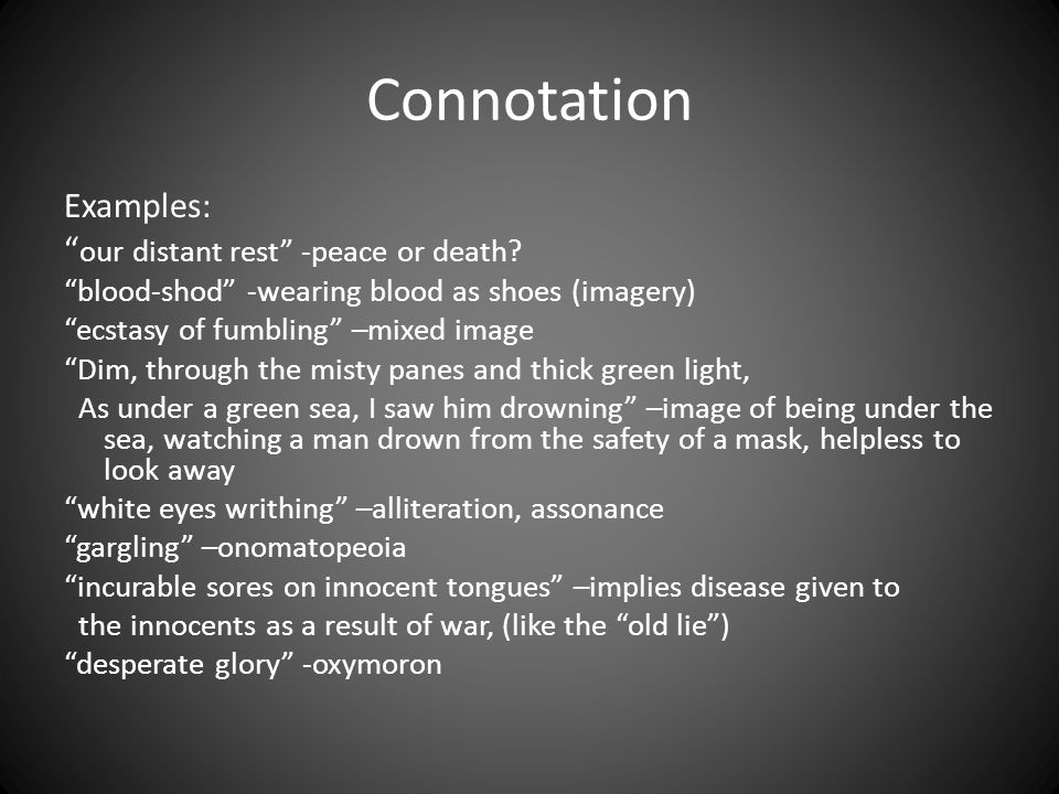 Connotation Examples: our distant rest -peace or death