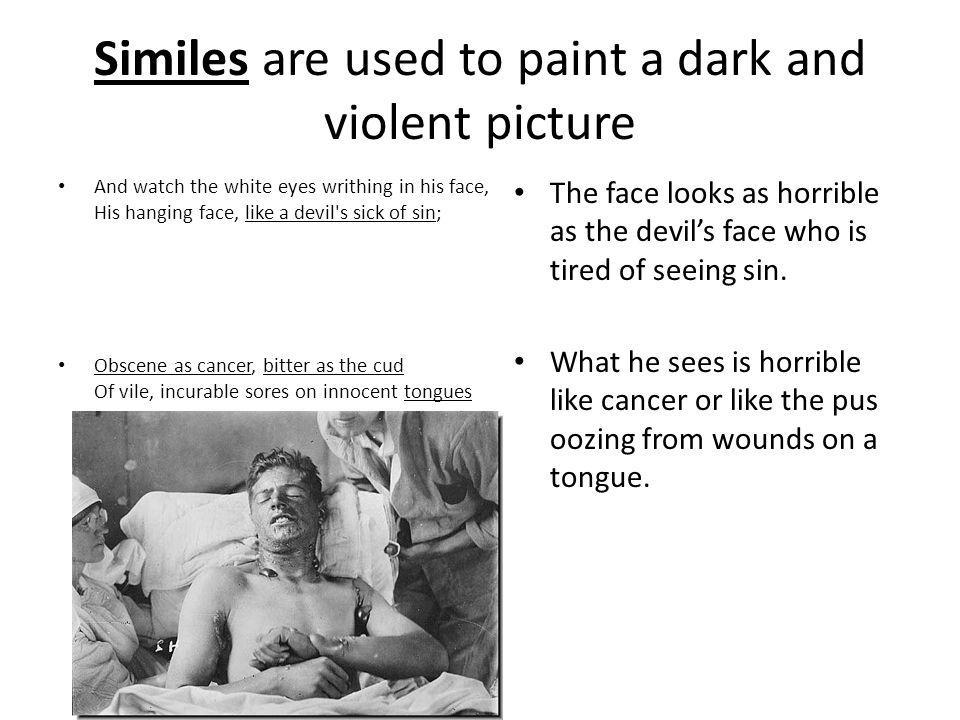 Similes are used to paint a dark and violent picture