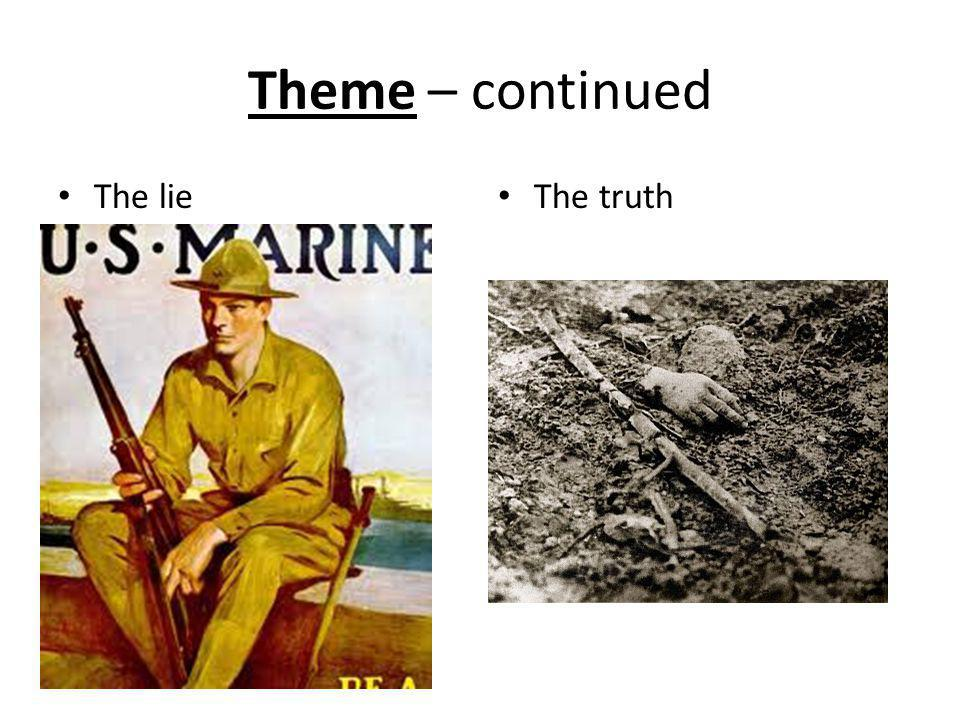 Theme – continued The lie The truth