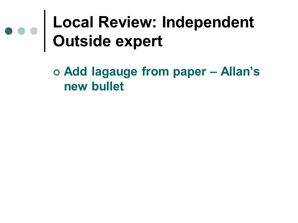 Local Review: Independent Outside expert