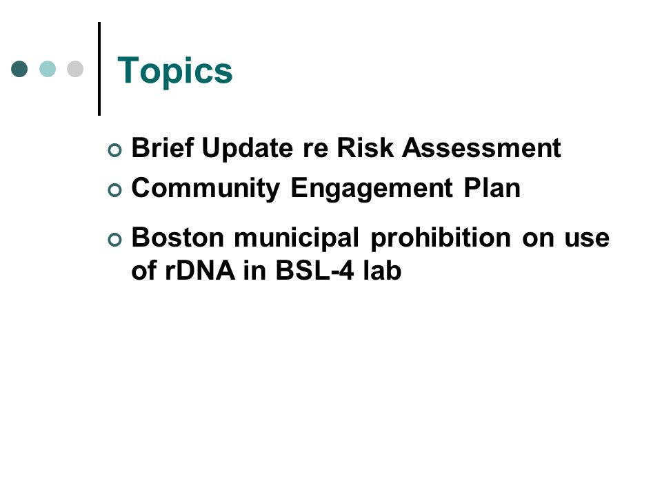 Topics Brief Update re Risk Assessment Community Engagement Plan