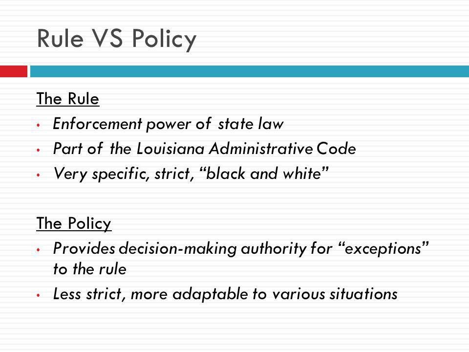 Rule VS Policy The Rule Enforcement power of state law