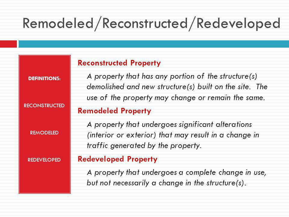 Remodeled/Reconstructed/Redeveloped