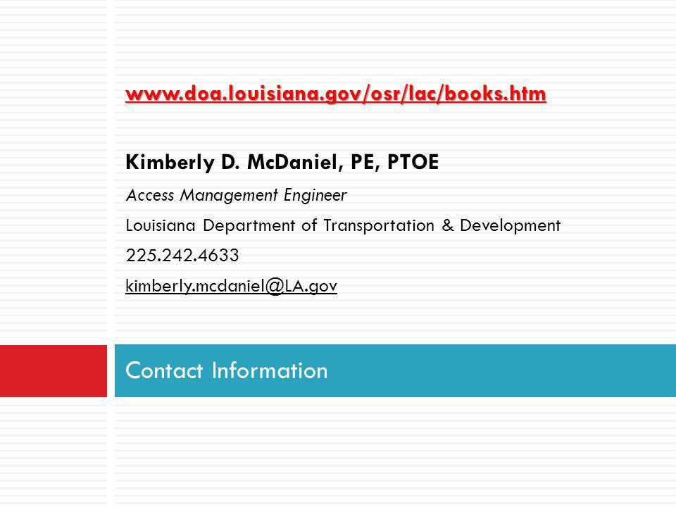 www.doa.louisiana.gov/osr/lac/books.htm Kimberly D. McDaniel, PE, PTOE. Access Management Engineer.