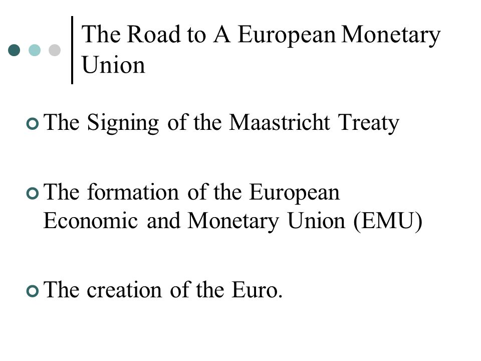 an overview of the european monetary union and the creation of euro The euro is the new 'single currency' of the european monetary union, adopted  on january 1, 1999 by  mid december, 2001: introduction of notes and coins.