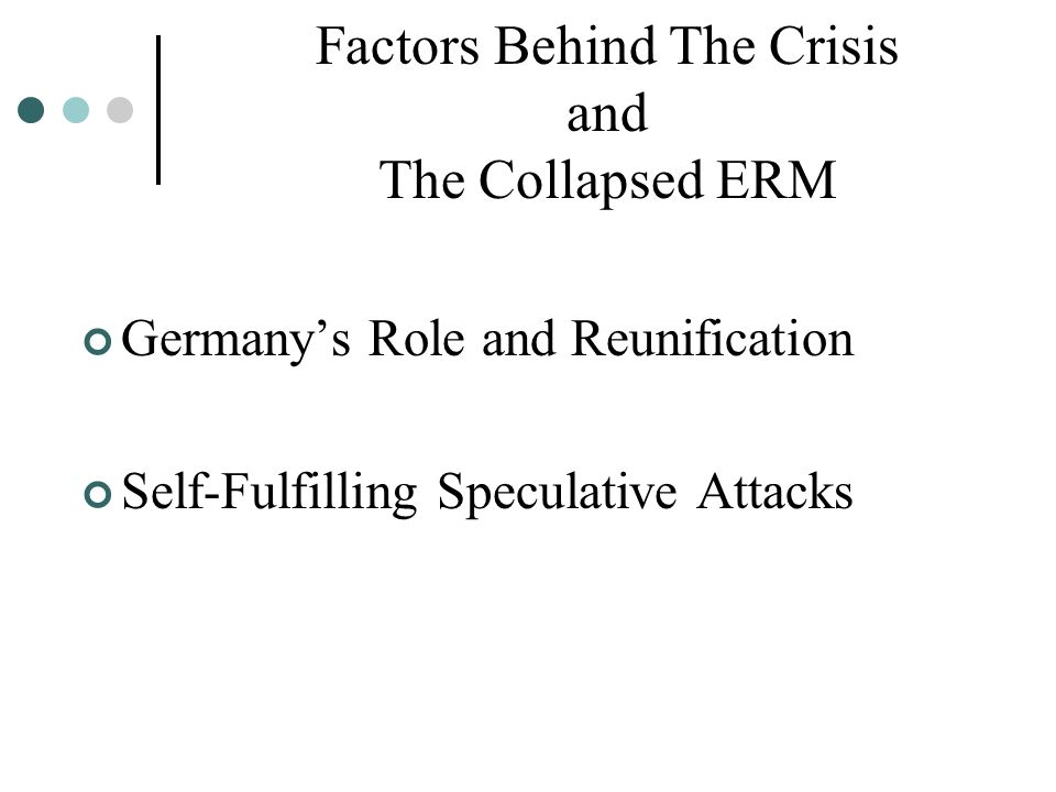 Factors Behind The Crisis and The Collapsed ERM