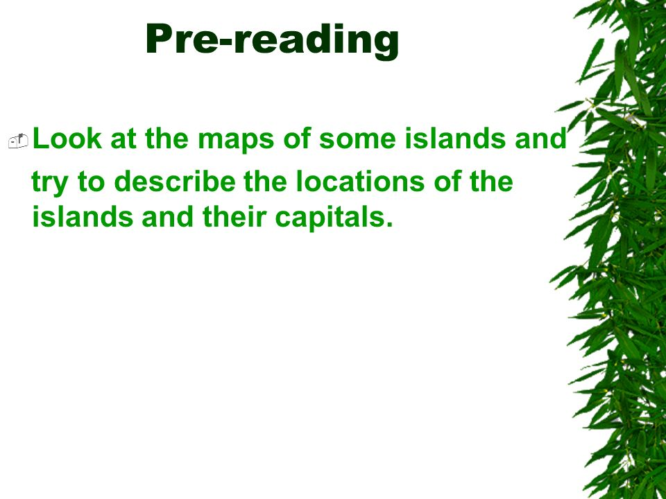 Pre-reading Look at the maps of some islands and
