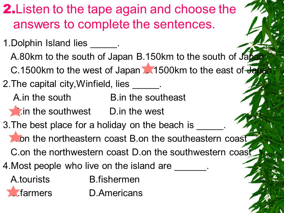 2.Listen to the tape again and choose the answers to complete the sentences.