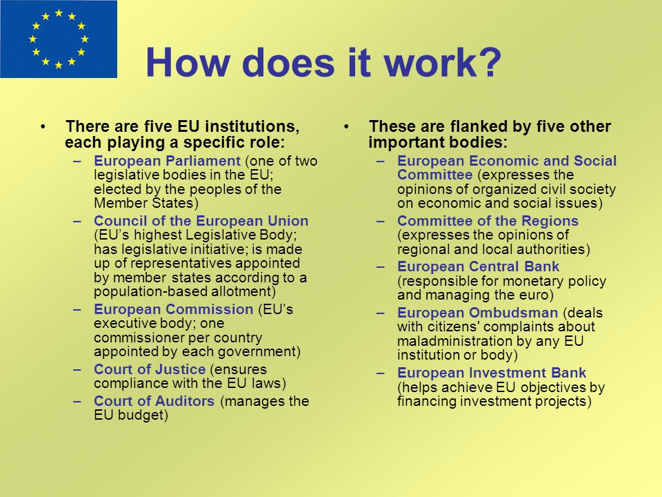 How does it work There are five EU institutions, each playing a specific role: