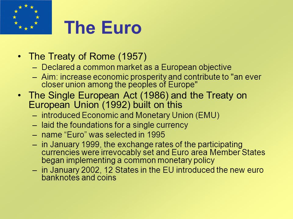 The Euro The Treaty of Rome (1957)