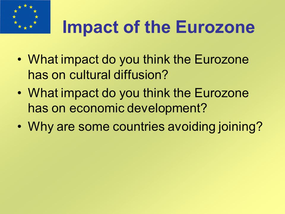 Impact of the Eurozone What impact do you think the Eurozone has on cultural diffusion