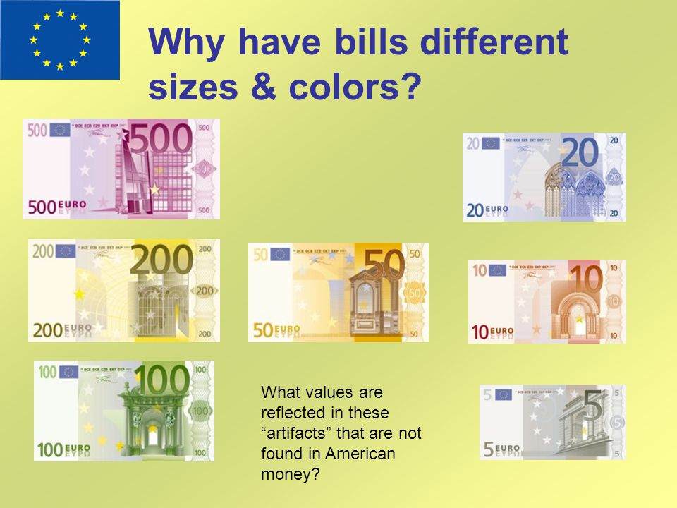 Why have bills different sizes & colors
