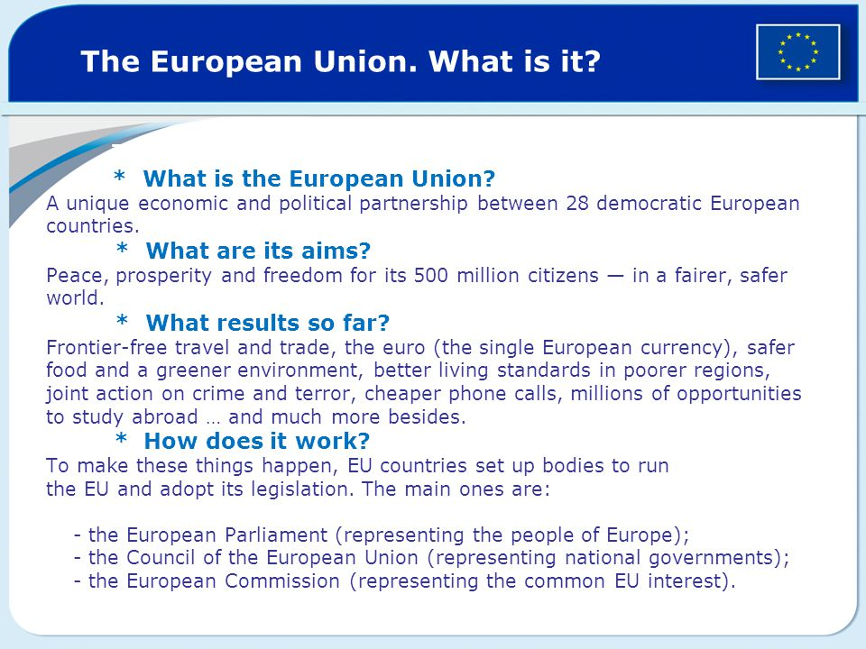 The European Union. What is it