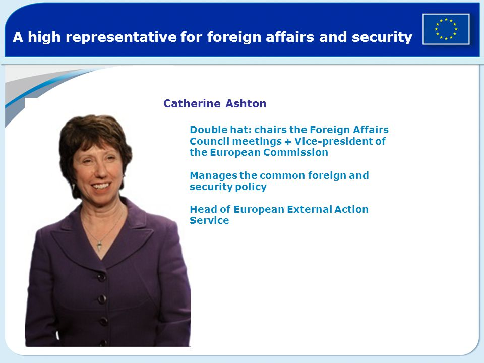 A high representative for foreign affairs and security