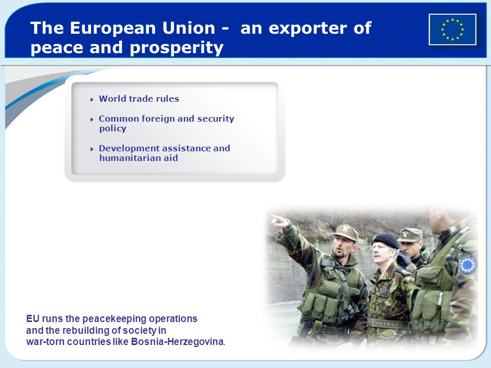 The European Union - an exporter of peace and prosperity