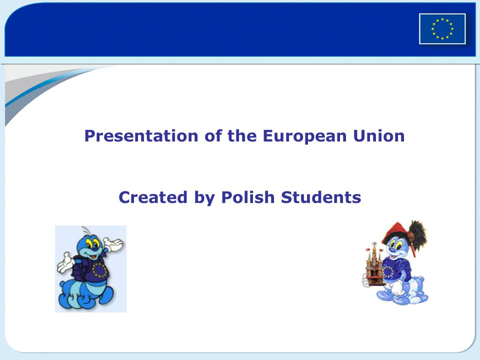 Presentation of the European Union Created by Polish Students