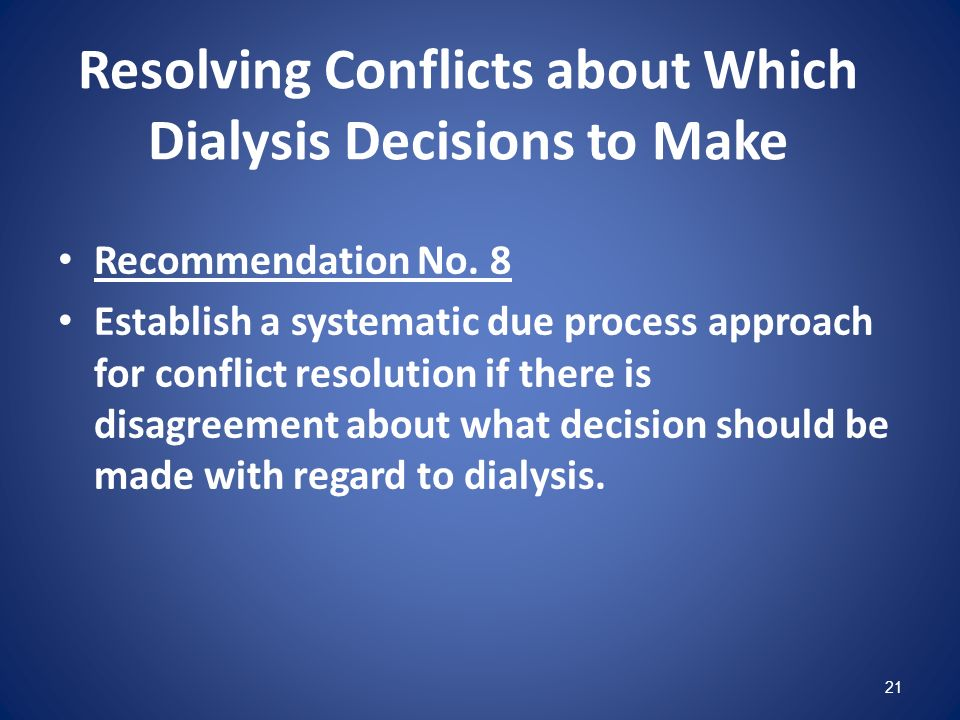Resolving Conflicts about Which Dialysis Decisions to Make