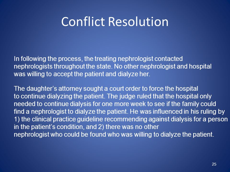 Conflict ResolutionIn following the process, the treating nephrologist contacted.