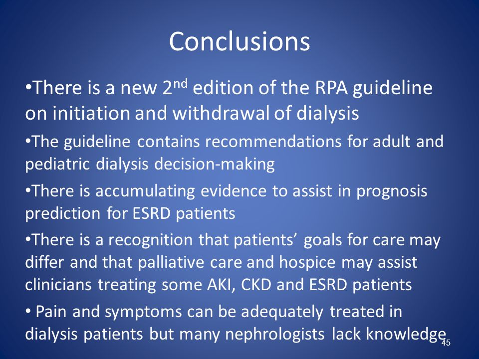Conclusions There is a new 2nd edition of the RPA guideline on initiation and withdrawal of dialysis.