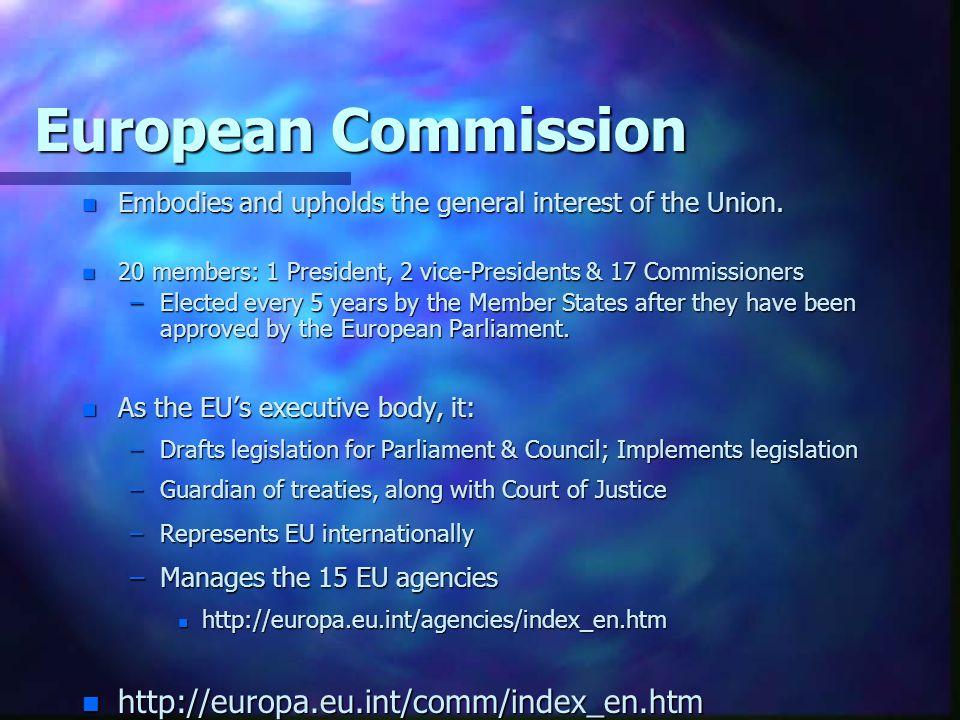 European Commission http://europa.eu.int/comm/index_en.htm